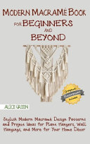 Modern Macramé Book for Beginners and Beyond
