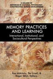 Memory Practices and Learning: Interactional, Institutional and Sociocultural Perspectives