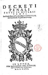 Decreti penali fatti in diuersi tempi. Dall'illustrissimo, & eccellentissimo consiglio, dell'eccellentiss. republica di Lucca