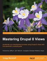 Mastering Drupal 8 Views PDF