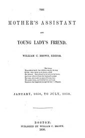The Mother's Assistant and Young Lady's Friend: Volumes 16-17