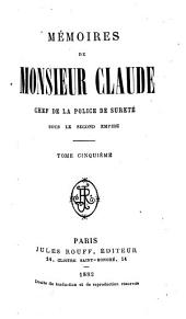 Mémoires de Monsieur Claude: chef de la police de Sûreté sous le second Empire, Volume 5