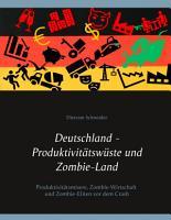 Deutschland   Produktivit  tsw  ste und Zombie Land PDF