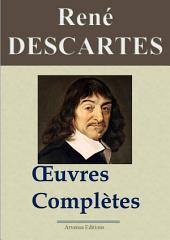 René Descartes : Oeuvres complètes et annexes: 22 titres annotés, complétés et illustrés