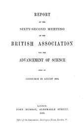 Report of the ... Meeting of the British Association for the Advancement of Science: Volume 62