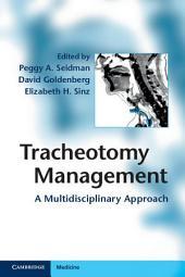 Tracheotomy Management: A Multidisciplinary Approach