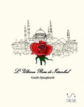 L' ultima Rosa di Istanbul