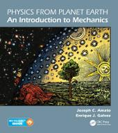 Physics from Planet Earth - An Introduction to Mechanics: An Introduction to Classical Mechanics