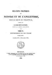Relations politiques des Pays-Bas et de l'Angleterre, sous le règne de Philippe II: Volume6