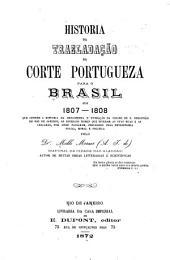 Historia da trasladação da Corte portugueza para o Brazil em 1807-1808 ...