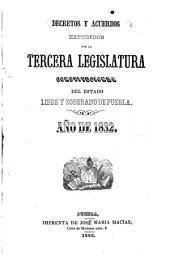 Decretos y acuerdos expedidos por la Tercera Legislatura Constitucional del estado libre y soberano de Puebla, año de 1832
