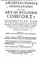 Architectonice consolationis  or  the art of building comfort   a sermon  on Thess  iv  18  occasioned by the death of     Jane Gilbert  etc PDF