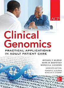 Clinical Genomics  Practical Applications for Adult Patient Care