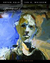 Fundamentals of Human Neuropsychology: Edition 6