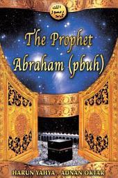 The Prophet Abraham (pbuh)