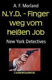 N.Y.D. - Finger weg vom heißen Job: New York Detectives