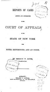 Reports of Cases Argued and Determined in the Court of Appeals of the State of New York [1863-68]: Volume 1