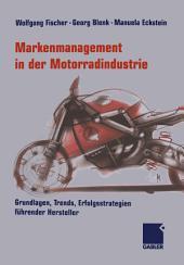Markenmanagement in der Motorradindustrie: Grundlagen, Trends, Erfolgsstrategien führender Hersteller