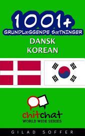1001+ grundlæggende sætninger dansk - Korean