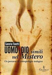 Uomo e Dio: simili nel mistero: Un percorso di antropologia teologica