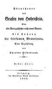 Abentheuer des grafen von Hohenstein: eine alte rittergeschichte nach neuer manier: als anhang, Die seltsamen brautleute; eine erzählung ...