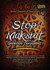 Stop Maksiat Sebelum Terlambat