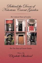 Behind the Doors of Notorious Covent Garden: The True Story of Covent Garden
