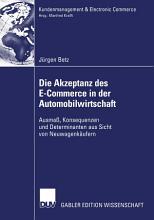 Die Akzeptanz des E Commerce in der Automobilwirtschaft PDF