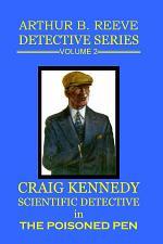 Arthur B. Reeve Detective Series : Volume 2: The Poisoned Pen