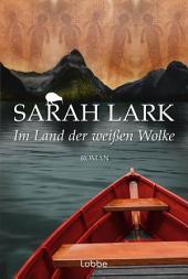 Im Land der weißen Wolke: Roman