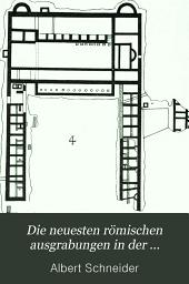 Die neuesten römischen ausgrabungen in der Schweiss