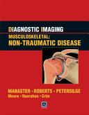 Diagnostic Imaging Musculoskeletal Non Traumatic Disease E Book