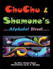 CHU CHU & SHAMONE'S Alphabet Street