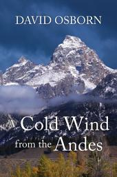 A Cold Wind from the Andes