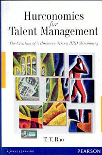 Hurconomics for Talent Management  Making the HRD Missionary Business driven Book