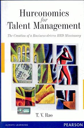 Hurconomics for Talent Management  Making the HRD Missionary Business driven PDF