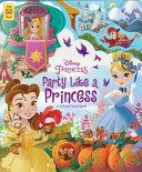 Disney Princess  Party Like a Princess PDF