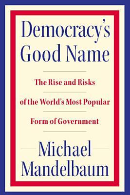 Democracy s Good Name