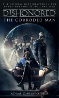 Dishonored   The Corroded Man PDF