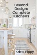 Beyond Design  Complete Kitchens Book