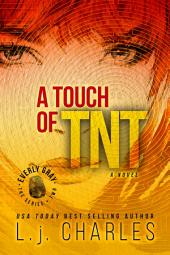 A Touch of TNT (Book 2): The Everly Gray Adventures