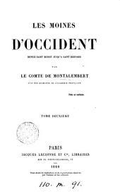 Les moines d'Occident depuis saint Benoît jusqu'à saint Bernard: Volume1