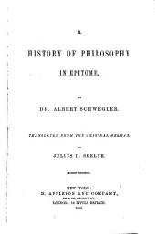 A History of Philosophy in epitome ... Translated from the original German, by J. H. Seelye. Second edition
