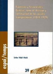Fronteras y ferrocarriles: Génesis, toma de decisión y construcción de los carriles transpirenaicos (1844-1929)