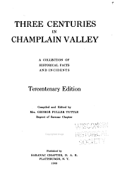 Three Centuries in Champlain Valley: A Collection of Historical Facts and Incidents
