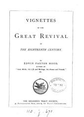 Vignettes of the Great Revival of the Eighteenth Century
