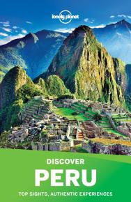 Lonely Planet Discover Peru PDF