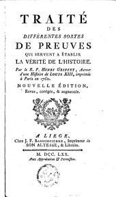 Traité des différentes sortes de preuves qui servent à établir la vérité de l'histoire