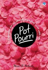 Potpourri: Mengenangmu akan seharum mawar yang merindu, sepahit sembilu cinta