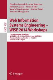 Web Information Systems Engineering – WISE 2014 Workshops: 15th International Workshops IWCSN 2014, Org2 2014, PCS 2014, and QUAT 2014, Thessaloniki, Greece, October 12-14, 2014, Revised Selected Papers